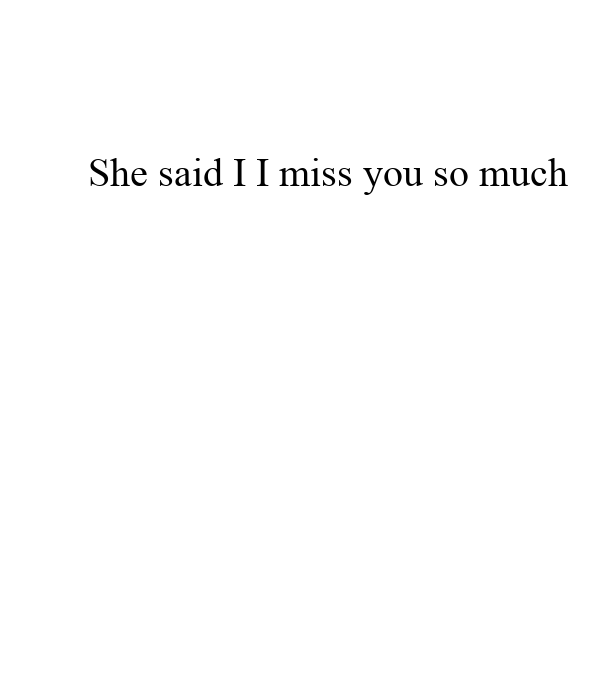 She said i miss you