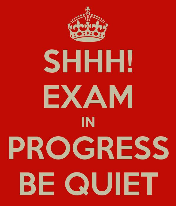 Exam in Progress Exam in Progress be Quiet