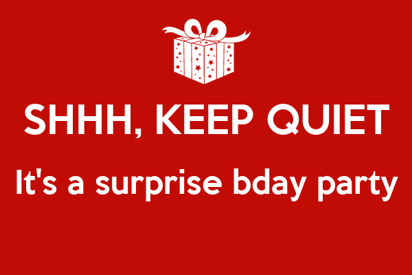shhh keep quiet it s a surprise bday party poster dknyguy 96