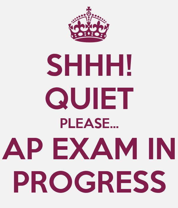 SHHH! QUIET PLEASE... AP EXAM IN PROGRESS Poster ...