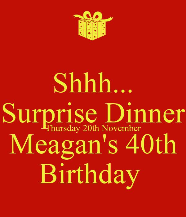 40th Birthday Dinner Ideas: Shhh... Surprise Dinner Thursday 20th November Meagan's