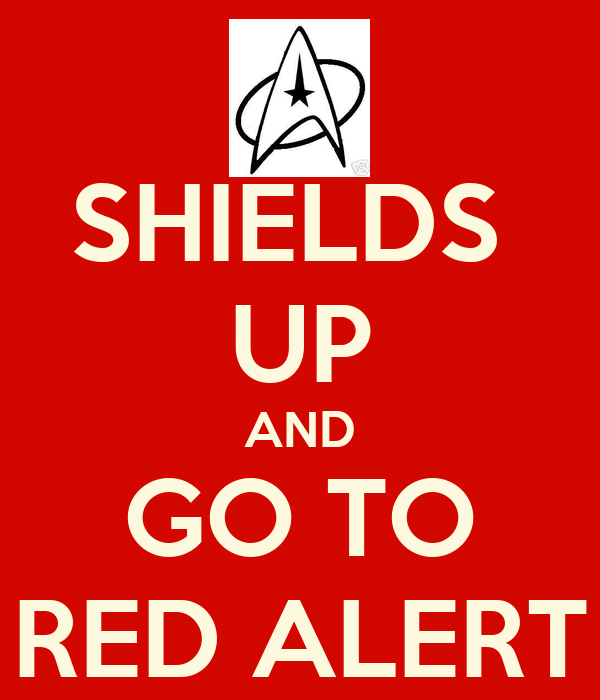 SHIELDS UP AND GO TO RED ALERT Poster | Alina | Keep Calm-o-Matic