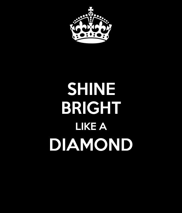 diamonds shine bright like a diamond