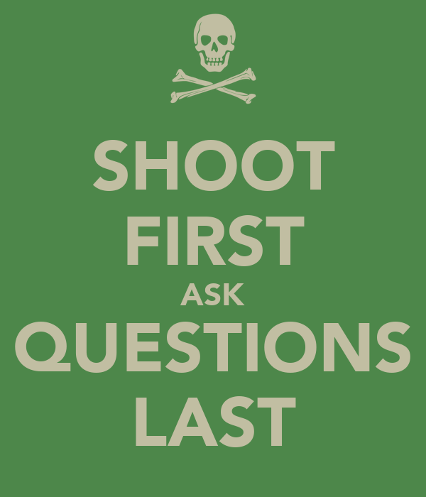 Shoot First Ask Questions Last Poster Chris Keep Calm O Matic