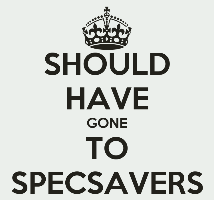 http://sd.keepcalm-o-matic.co.uk/i/should-have-gone-to-specsavers-4.png