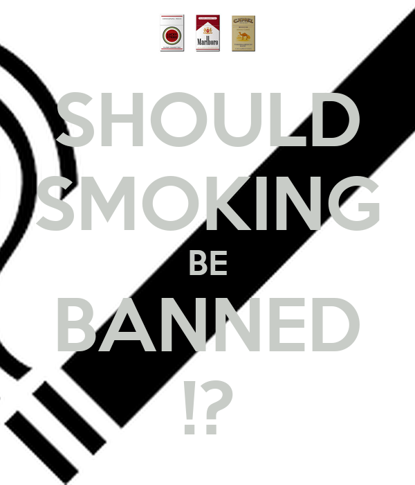 should tobacco be illegal Smoking cigarettes is common among most adults in the united states, yet it is one of the most dangerous things you can do to yourself many people feel that smoking should be made illegal the reason they may feel this way is because it is very harmful to your health and can lead to death i strongly agree that cigarettes.