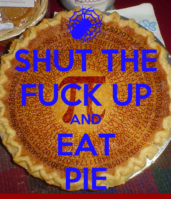 Shut the fuck up and eat