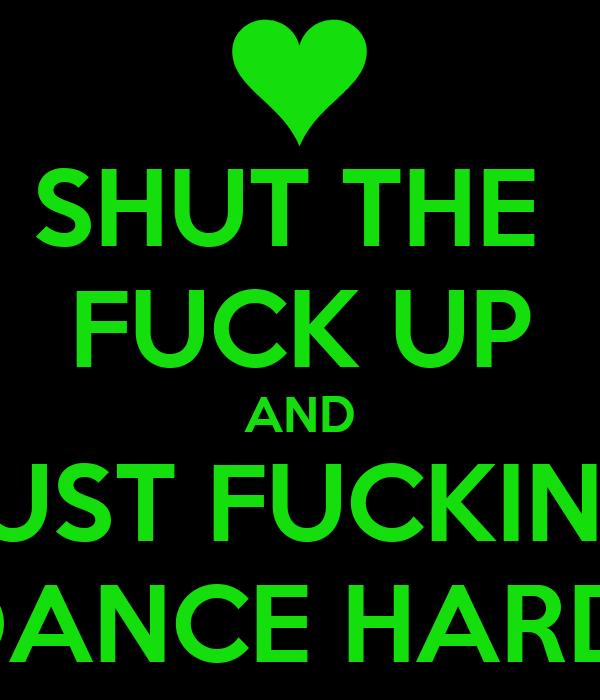 Shut The Fuck Up Dance 79
