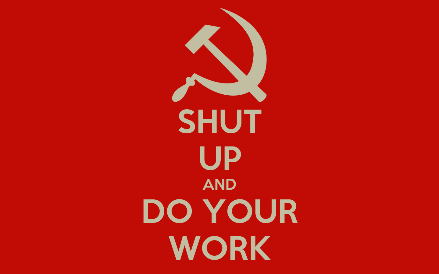 shut up and do your work poster swagmo keep calm o matic