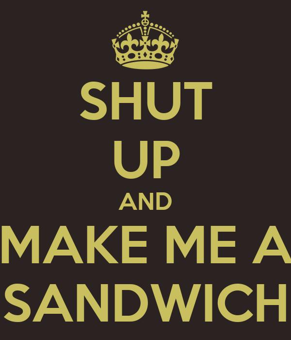 [Jeu] Association d'images - Page 20 Shut-up-and-make-me-a-sandwich-5