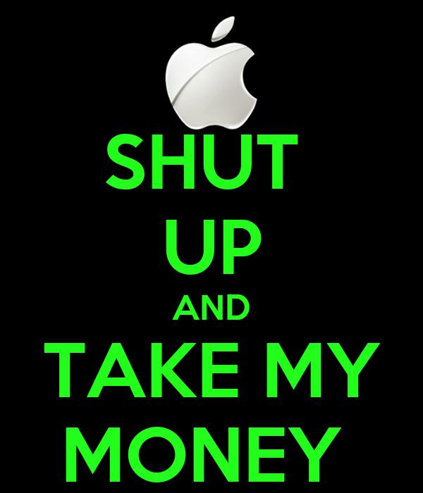 shut up and take my money poster oli keep calmomatic