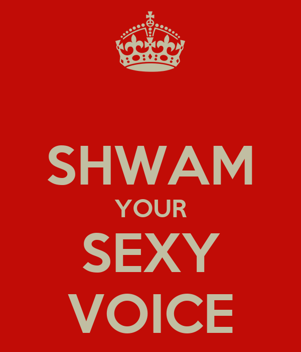 SHWAM YOUR SEXY VOICE - KEEP CALM AND CARRY ON Image Generator