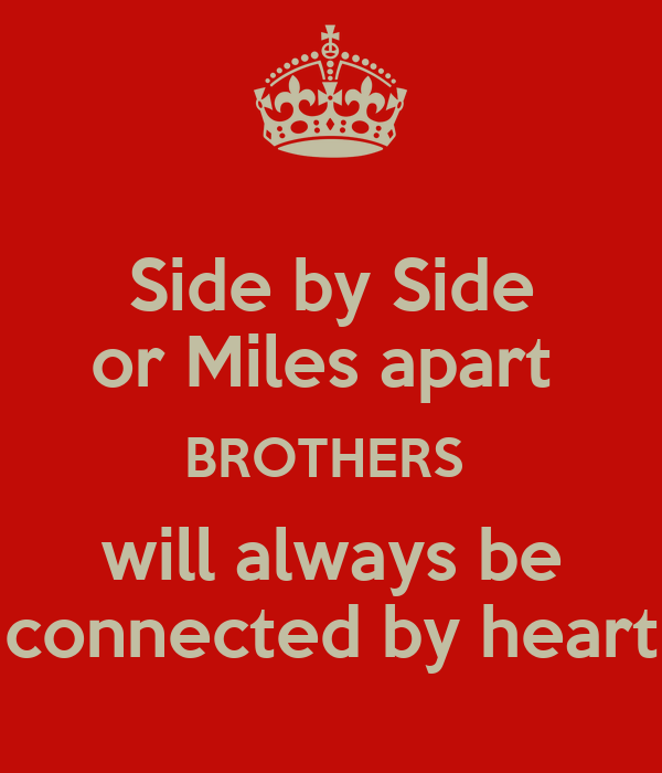 Kind side by side or miles apart Support