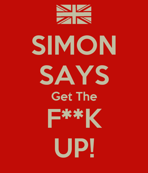 Simon says get the fuck up foto 632