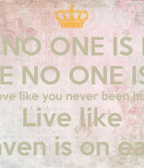 Live Like Heaven is on Earth Poster Been Hurt Live Like Heaven