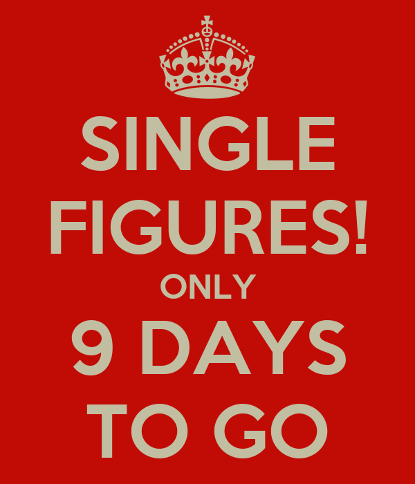 Single Figures Only 9 Days To Go