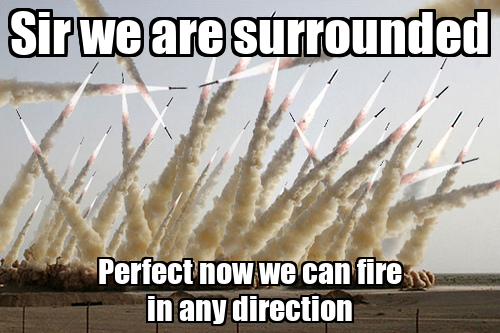 Ces images qui vous font rire. - Page 2 Sir-we-are-surrounded-perfect-now-we-can-fire-in-any-direction