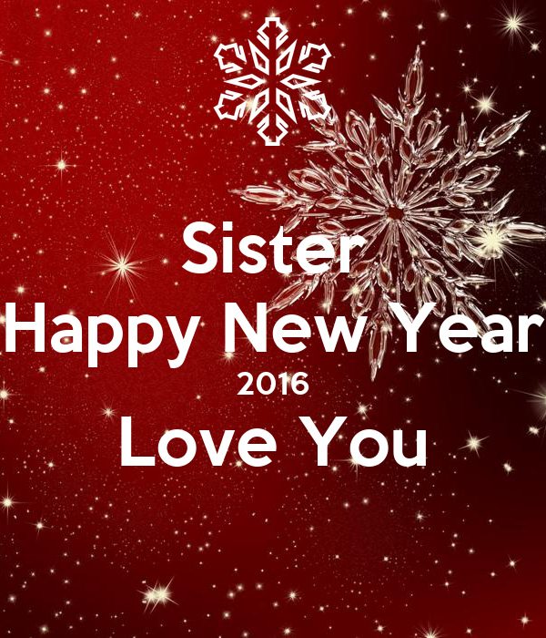 sister happy new year 2016 love you