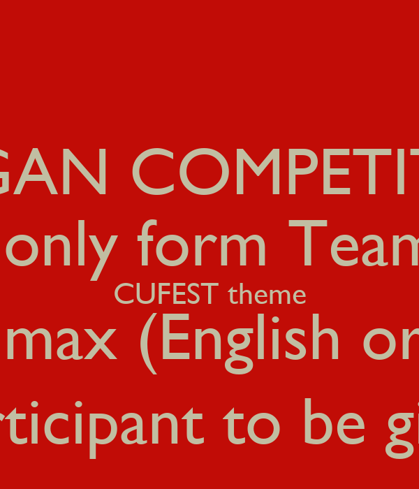 SLOGAN COMPETITION Applicable only form Team Members CUFEST