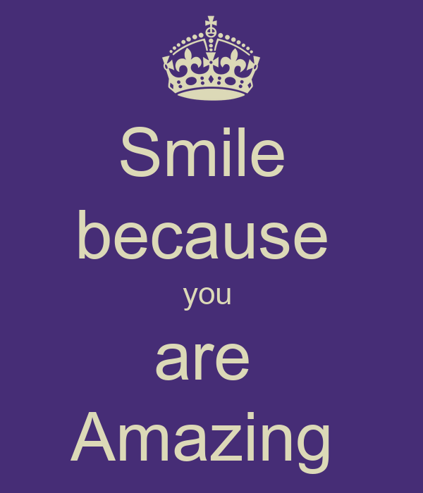 You Are Amazing: Smile Because You Are Amazing Poster