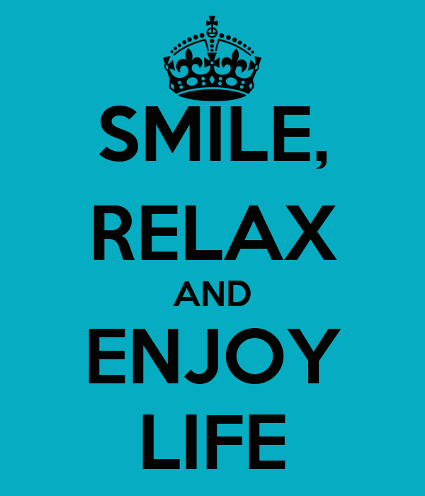 quotes about relaxing and enjoying life  quotesgram