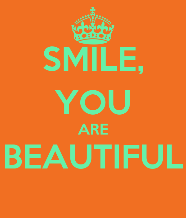 Smile you are beautiful poster geri keep calm o matic for You are stunning