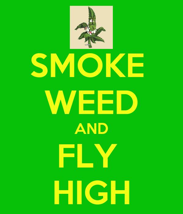 SMOKE WEED AND FLY HIGH Poster | selboga9 | Keep Calm-o-Matic