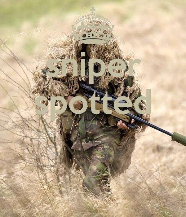 Je ne suis pas un HQI, je suis un homme libre - Page 5 Sniper-spotted-
