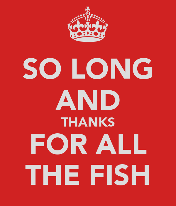 So long and thanks for all the fish poster device55 for Thanks for all the fish