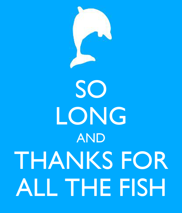 So long and thanks for all the fish keep calm and carry for All the fish