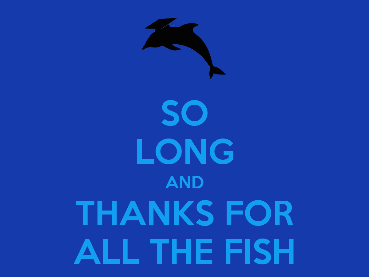 so long and thanks for all the fish poster mk keep