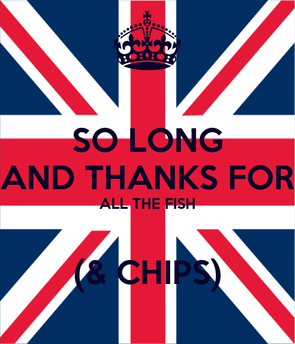 So long and thanks for all the fish chips poster for Thanks for all the fish