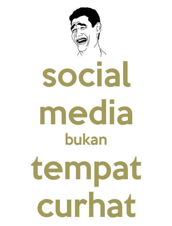 [Image: social-media-bukan-tempat-curhat.png]