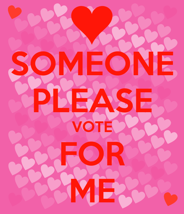 Please Vote for Me