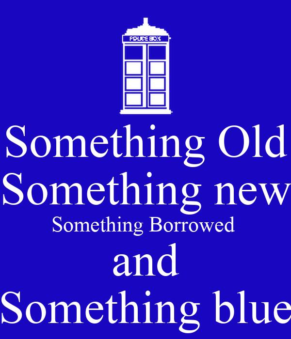 Something Old Something New Something Borrowed And