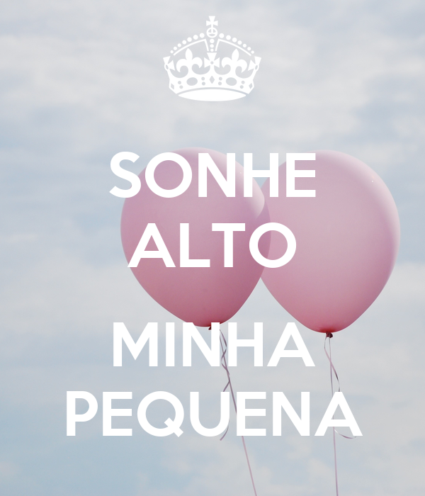 Sonhe Alto Minha Pequena Poster Chacha Keep Calm O Matic