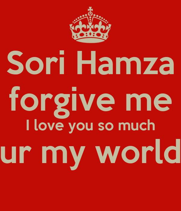 i Love Hamza T-shirts Sori Hamza Forgive me i Love