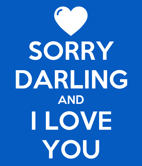 sorry darling and i love you poster ada keep calm o matic