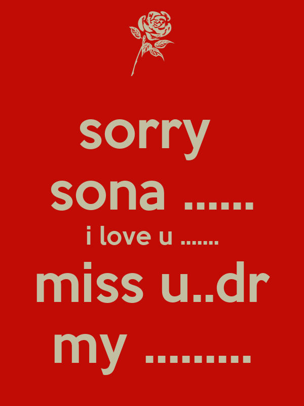 sorry sona ..... i love u ..... miss u..dr my ..... Poster ...