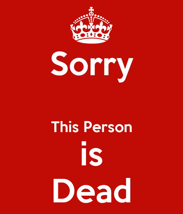 Sorry This Person Is Dead Poster Shiv Keep Calm O Matic