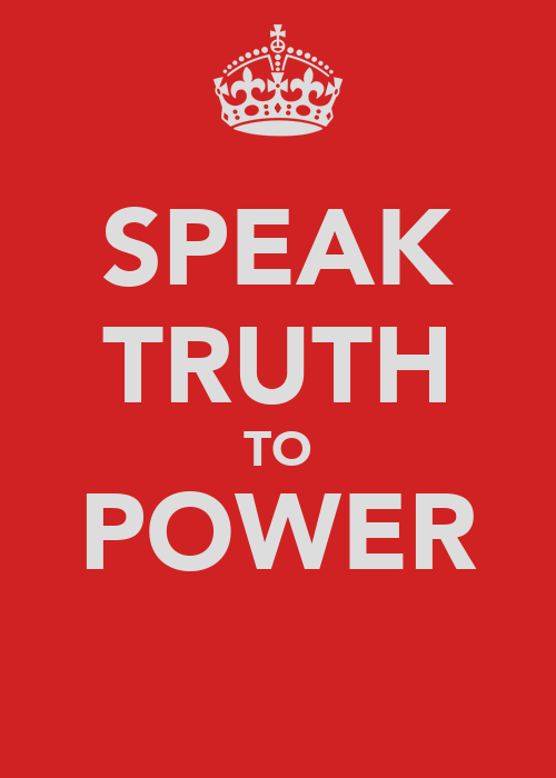to speak the truth to power Speaking truth to power [aaron wildavsky] on amazoncom free shipping on qualifying offers one of the foremost experts in public policy here.