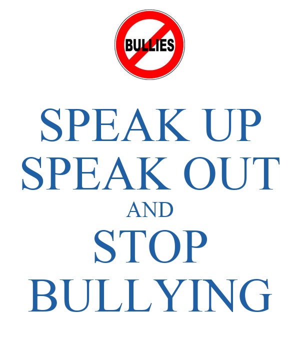 Speak up speak out and stop bullying keep calm and carry on image