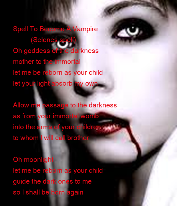 Spell To Become A Vampire (Selenes spell) Oh goddess of ...