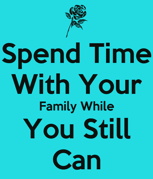 spending time with family essay Spending time with a family the father in the roman family (paterfamilias) exercised absolute and lifelong power over all other family members (patria potestas): his.
