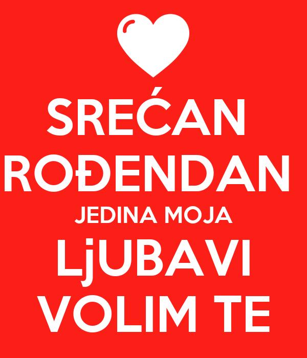 SREĆAN ROĐENDAN JEDINA MOJA LjUBAVI VOLIM TE Poster | ZORAN | Keep