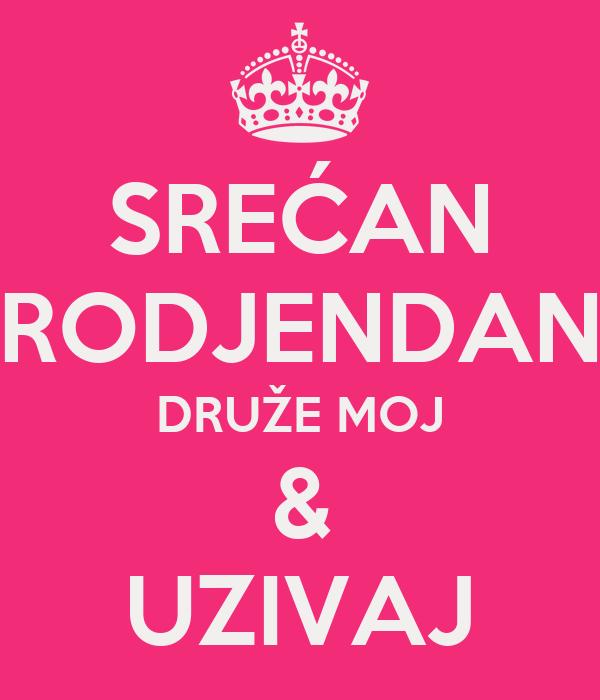 SREĆAN RODJENDAN DRUŽE MOJ & UZIVAJ Poster | Maja | Keep Calm o Matic