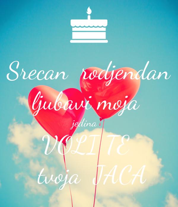 Srecan rodjendan ljubavi moja jedina VOLI TE tvoja JACA Poster