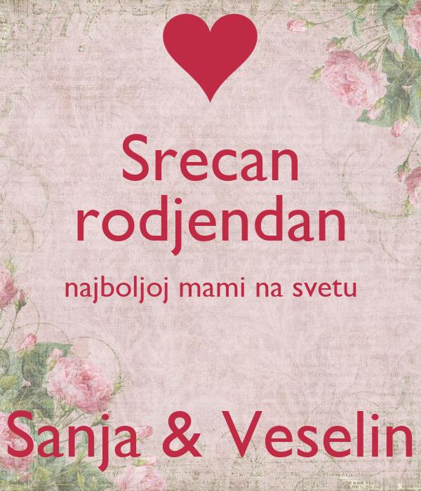 mamin rođendan Srecan rodjendan najboljoj mami na svetu Sanja & Veselin Poster  mamin rođendan