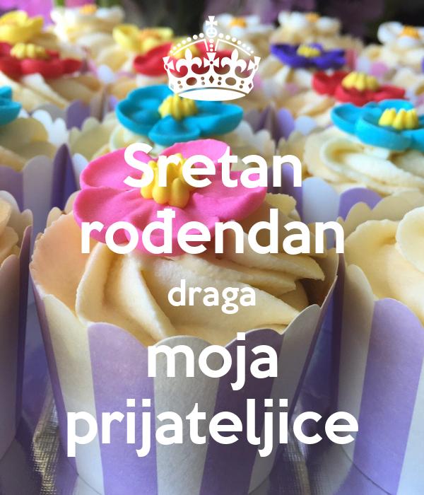 sretan rođendan prijateljice Sretan rođendan draga moja prijateljice Poster | Ines | Keep Calm  sretan rođendan prijateljice