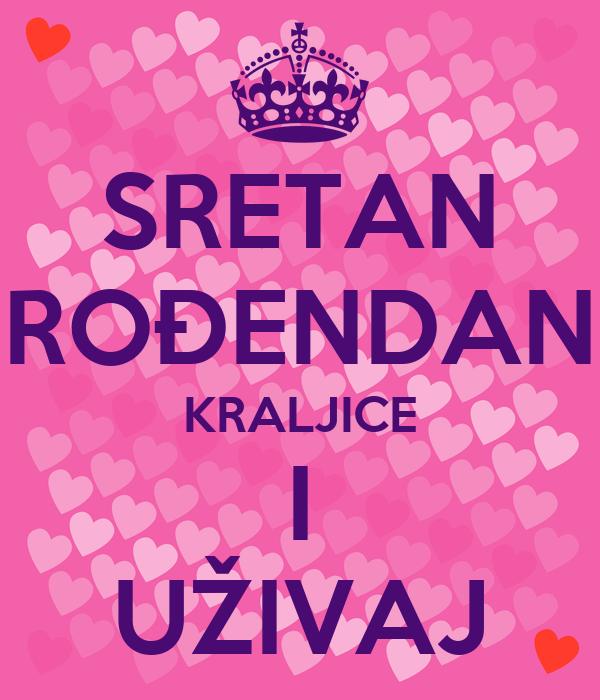 sretan mi rođendan SRETAN ROĐENDAN KRALJICE I UŽIVAJ Poster | IVANA | Keep Calm o Matic sretan mi rođendan
